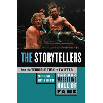 Pro Wrestling Hall Of Fame, The: The Storytellers: From the Terrible Turk to Twitter by Greg Oliver, 9781770415027