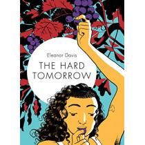 The Hard Tomorrow by Eleanor Davis, 9781770463738