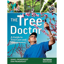 Tree Doctor: A Guide to Tree Care and Maintenance by Dan Prendergast, 9781770859067
