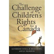 The Challenge of Children's Rights for Canada, 2nd edition by Katherine Covell, 9781771123556