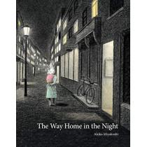 The Way Home in the Night by Akiko Miyakoshi, 9781771386630