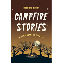 Campfire Stories from Coast to Coast by Barbara Smith., 9781772033113