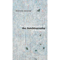 An Autobiography of the Autobiography of Reading by Dionne Brand, 9781772125085