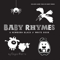 Baby Rhymes: A Newborn Black & White Book: 22 Short Verses, Humpty Dumpty, Jack and Jill, Little Miss Muffet, This Little Piggy, Rub-a-dub-dub, and More (Engage Early Readers: Children's Learning Books) by Dayna Martin, 9781772266924