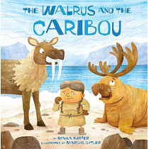 The Walrus and the Caribou by Maika Harper, 9781772272567