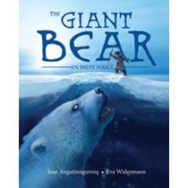 The Giant Bear: An Inuit Folktale by Jose Angutinngurniq, 9781772272710