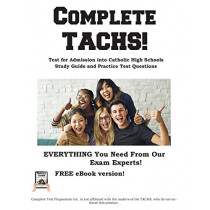 Complete Tachs!: Test for Admission Into Catholic High School Study Guide and Practice Test Questions by Complete Test Preparation Inc, 9781772450934