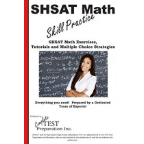 Shsat Math Skill Practice: Math Exercises, Tutorials and Multiple Choice Strategies by Complete Test Preparation Inc, 9781772451566