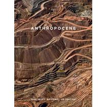 Anthropocene: Burtynsky, Baichwal, de Pencier by Sophie Hackett, 9781773100975