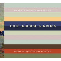 Good Lands: Canada Through the Eyes of its Artists by Victoria Dickenson, 9781773270241