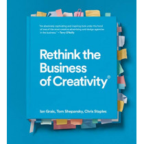 Rethink the Business of Creativity by Ian Grais, 9781773271057