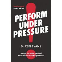 Perform Under Pressure by Ceri Evans, 9781775541387