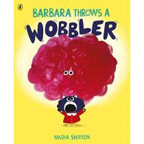 Barbara Throws a Wobbler by Nadia Shireen, 9781780081366