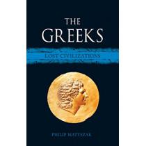 The Greeks: Lost Civilizations by Philip Matyszak, 9781780239002