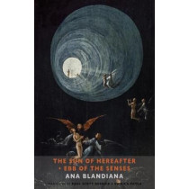 The Sun of Hereafter * Ebb of the Senses by Ana Blandiana, 9781780373843