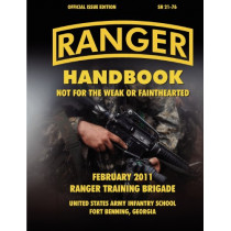 Ranger Handbook (Large Format Edition): The Official U.S. Army Ranger Handbook SH21-76, Revised February 2011 by Ranger Training Brigade, 9781780396590