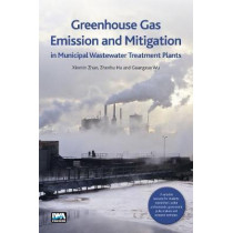 Greenhouse Gas Emission and Mitigation in Municipal Wastewater Treatment Plants by Xinmin Zhan, 9781780406305