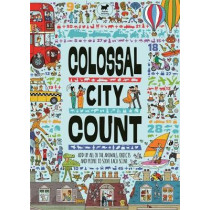 Colossal City Count: Add Up All of the Animals, Objects and People to Solve Each Scene by Andy Rowland, 9781780554792