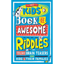 The Kids' Book of Awesome Riddles: More than 150 brain teasers for kids and their families by Amanda Learmonth, 9781780556352