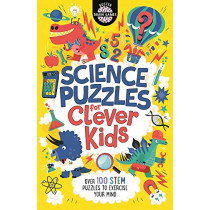 Science Puzzles for Clever Kids: Over 100 STEM Puzzles to Exercise Your Mind by Gareth Moore, 9781780556635