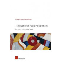 The Practice of Public Procurement: Tendering, Selection and Award by Philipp Kiiver, 9781780682662