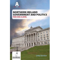 Northern Ireland Government and Politics for CCEA AS Level by Lesley Veronica, 9781780731131