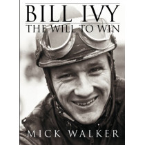 Bill Ivy the Will to Win by Mick Walker, 9781780911014