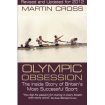 Olympic Obsession the Inside Story of Britain's Most Successful Sport by Martin Cross, 9781780911618