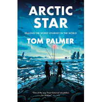 Arctic Star by Tom Palmer, 9781781129715