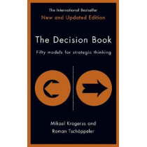 The Decision Book: Fifty models for strategic thinking (New Edition) by Mikael Krogerus, 9781781259542