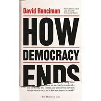 How Democracy Ends by David Runciman, 9781781259757