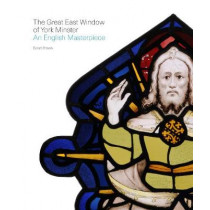 The Great East Window of York Minster: An English Masterpiece by Sarah Brown, 9781781259795