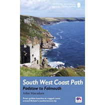 South West Coast Path: Padstow to Falmouth: From golden beaches to rugged coves around Britain's southernmost tip by John Macadam, 9781781315804