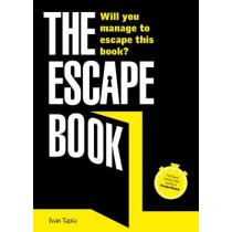 The Escape Book: Can you escape this book? by Ivan Tapia, 9781781317433