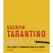 Quentin Tarantino: The iconic filmmaker and his work by Ian Nathan, 9781781317754