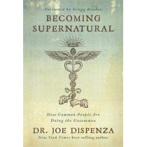 Becoming Supernatural by Dr Joe Dispenza, 9781781808313