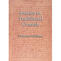 Studies in Traditional Cornish by Nicholas Williams, 9781782010388