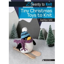 20 to Knit: Tiny Christmas Toys to Knit by Sachiyo Ishii, 9781782215363