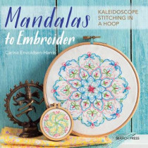 Mandalas to Embroider: Kaleidoscope Stitching in a Hoop by Carina Envoldsen-Harris, 9781782215448