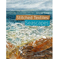 Stitched Textiles: Seascapes by A. Hislop, 9781782215646