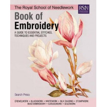 The Royal School of Needlework Book of Embroidery: A Guide to Essential Stitches, Techniques and Projects by Various, 9781782216063