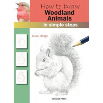 How to Draw: Woodland Animals: In Simple Steps by Susie Hodge, 9781782216254