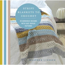 Stripy Blankets to Crochet: 20 Gorgeous Designs with Easy Repeat Patterns by Haafner Linssen, 9781782216315