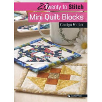 20 to Stitch: Mini Quilt Blocks by Carolyn Forster, 9781782216698
