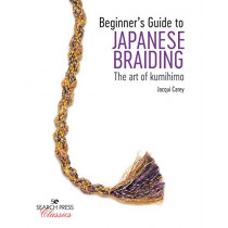 Beginner's Guide to Japanese Braiding: The Art of Kumihimo by Jacqui Carey, 9781782218050