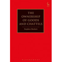 The Ownership of Goods and Chattels by Stephen Hackett, 9781782258568