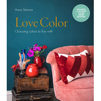 Love Color: Choosing Colors to Live with by Anna Starmer, 9781782405795