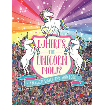 Where's the Unicorn Now?: A Magical Search-and-Find Book by Paul Moran, 9781782439950