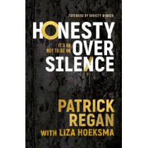 Honesty Over Silence: It's OK Not To Be OK by Patrick Regan, 9781782598336