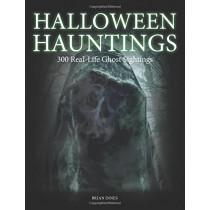 Halloween Hauntings: 300 Real-Life Ghost Sightings by Brian Innes, 9781782747376